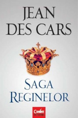 <i>Saga reginelor</i> - Jean des Cars