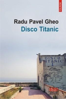 <i>Disco Titanic</i> - Radu Pavel Gheo