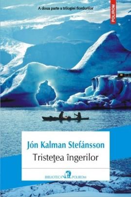 <i>Tristețea îngerilor</i> - Jón Kalman Stefansson