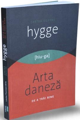 <i>Cartea despre HYGGE. Arta daneză de a trăi bine</i> - Louisa Thomsen Brits