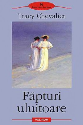 <i>Făpturi uluitoare</i> - Tracy Chevalier