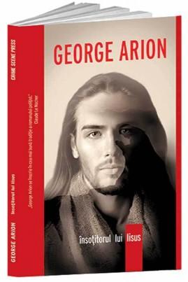 <i>Însoțitorul lui Iisus</i> - George Arion