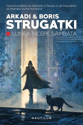 <i>Lunea începe sâmbăta</i> - Arkadi și Boris Strugațki