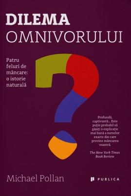 <i>Dilema omnivorului</i> - Michael Pollan