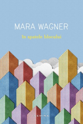 <i>În spatele blocului</i> - Mara Wagner