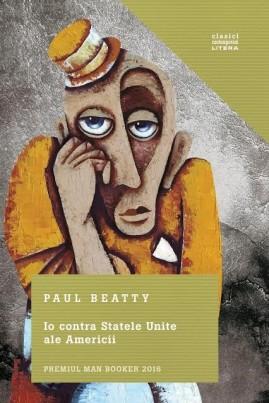 <i>Io contra Statele Unite ale Americii</i> - Paul Beatty