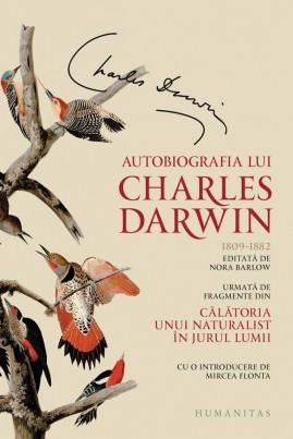 Autobiografia lui Charles Darwin. Urmată de fragmente din Călătoria unui naturalist în jurul lumii