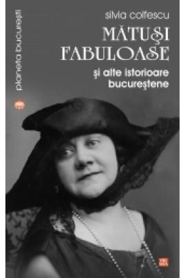 <i>Mătuși fabuloase și alte istorioare bucureștene</i> - Silvia Colfescu