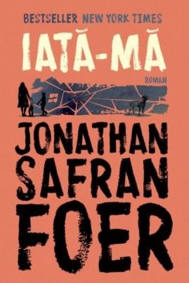 <i>Iată-mă</i> - Jonathan Safran Foer