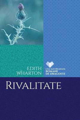 <i>Rivalitate</i> - Edith Wharton