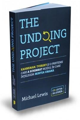 The Undoing Project. Kahneman, Tversky și o prietenie care a schimbat modul în care înțelegem mintea umană