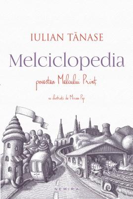 Melciclopedia. Povestea Melcului Prinț