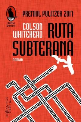 <i>Ruta subterană</i> - Colson Whitehead