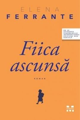 <i>Fiica ascunsă</i> - Elena Ferrante
