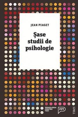 <i>Șase studii de psihologie</i> - Jean Piaget
