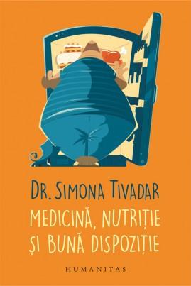 <i>Medicină, nutriție și bună dispoziție</i> - Simona Tivadar