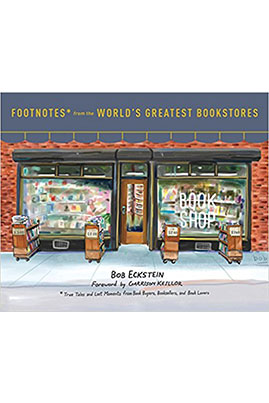 <i>Footnotes from the World's Greatest Bookstores: True Tales and Lost Moments from Book Buyers, Booksellers, and Book Lovers</i> - Bob Eckstein