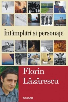 <i>Întâmplări și personaje</i> - Florin Lăzărescu