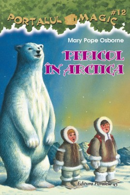 <i>Pericol în Arctica</i> - Mary Pope Osborne