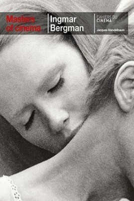 <i>Ingmar Bergman</i> - Jacques Mandelbaum