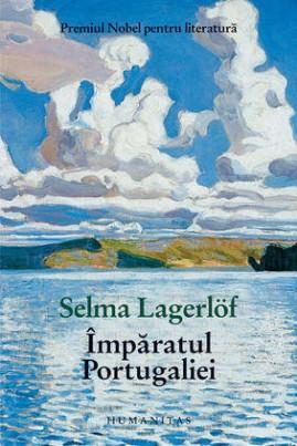 <i>Împăratul Portugaliei</i> - Selma Lagerlöf
