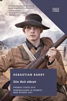 <i>Zile fără sfârșit</i> - Sebastian Barry