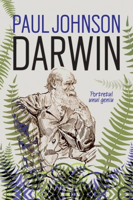 <i>Darwin. Portretul unui geniu</i> - Paul Johnson