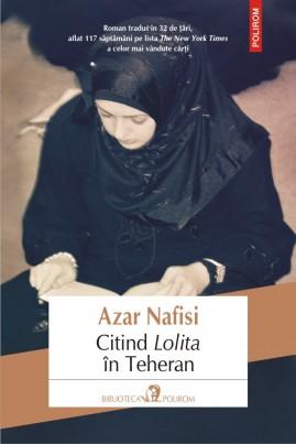 """<i>Citind """"Lolita"""" în Teheran</i> - Azar Nafisi"""