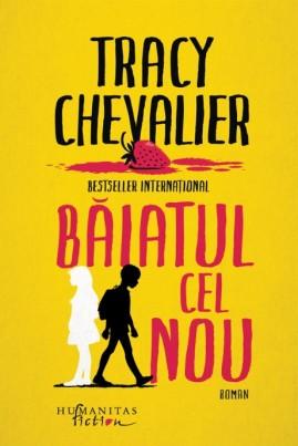 <i>Băiatul cel nou</i> - Tracy Chevalier