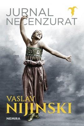 <i>Jurnal necenzurat</i> - Vaslav Nijinski