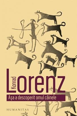 <i>Aşa a descoperit omul câinele</i> - Konrad Lorenz