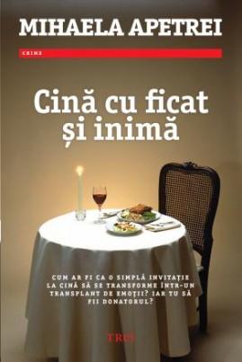 <i>Cină cu ficat și inimă</i> - Mihaela Apetrei