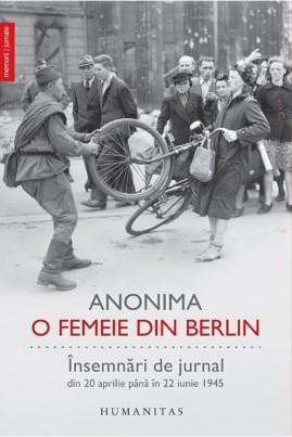 <i>O femeie din Berlin. Însemnări de jurnal din 20 aprilie până în 22 iunie 1945</i> -  Anonima