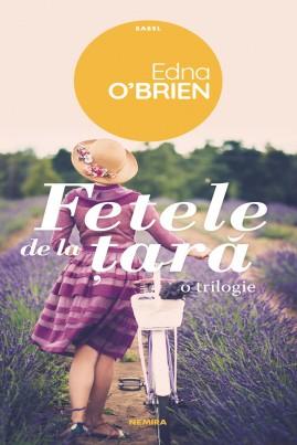 <i>Fetele de la țară</i> - Edna O'Brien