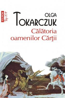 <i>Călătoria oamenilor Cărții</i> - Olga Tokarczuk