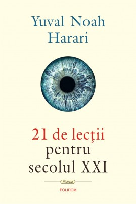 <i>21 de lecții pentru secolul XXI</i> - Yuval Noah Harari