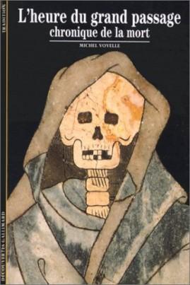 <i>L'Heure du grand passage: Chronique de la mort</i> - Michel Vovelle