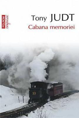 <i>Cabana memoriei</i> - Tony Judt