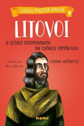 <i>Litovoi și Școala Solomonarilor din Crângul Pământului</i> - Simona Antonescu