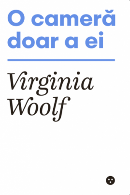 <i>O cameră doar a ei</i> - Virginia Woolf