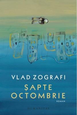 <i>Șapte octombrie</i> - Vlad Zografi