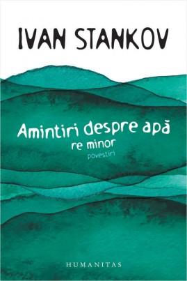 <i>Amintiri despre apă. Re minor</i> - Ivan Stankov