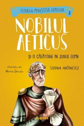 <i>Nobilul Aeticus și o călătorie în jurul lumii</i> - Simona Antonescu