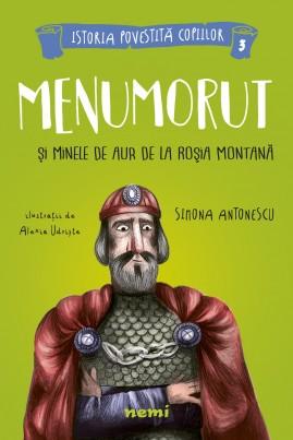<i>Menumorut și minele de aur de la Roșia Montană</i> - Simona Antonescu