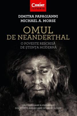 <i>Omul de Neanderthal. O poveste rescrisă de știința modernă</i> - Dimitra Papagiani