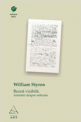 <i>Beznă vizibilă. Amintiri despre nebunie</i> - William Styron