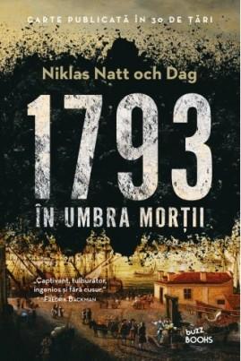 <i>1793. În umbra morții</i> - Niklas Natt och Dag