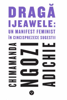 Dragă Ijewawele: un manifest feminist în cincisprezece sugestii