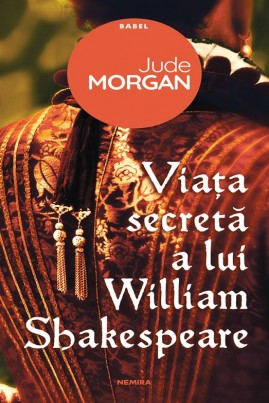 <i>Viața secretă a lui William Shakespeare</i> - Jude Morgan