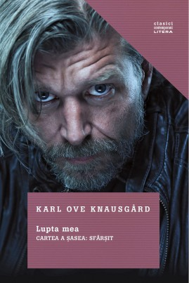 <i>Lupta mea. Cartea a șasea. Sfârșit</i> - Karl Ove Knausgård